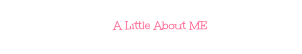 a-little-about-me